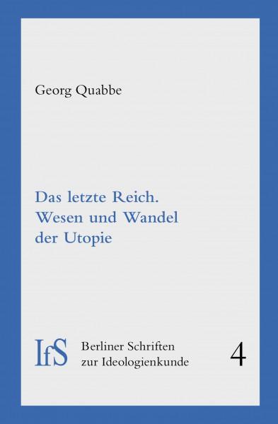 Das letzte Reich. Wesen und Wandel der Utopie