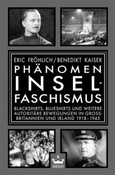 "Phänomen Inselfaschismus (+ Oswald Mosley: ""Faschismus. 100 Fragen"")"