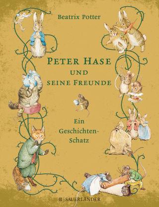 Peter Hase und seine Freunde. Ein Geschichten-Schatz
