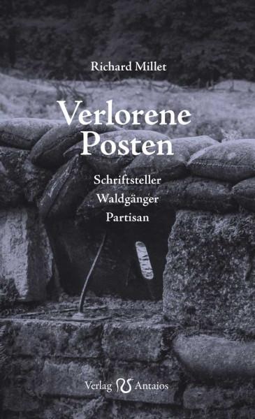 Verlorene Posten. Schriftsteller - Waldgänger - Partisan