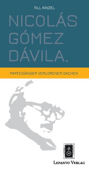 Nicolás Gómez Dávila. Parteigänger verlorener Sachen