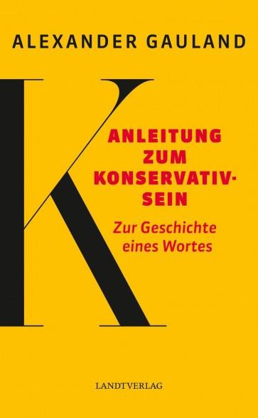 Anleitung zum Konservativsein. Zur Geschichte eines Wortes