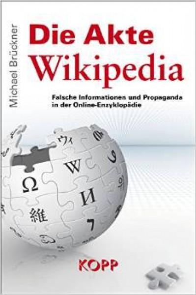 Die Akte Wikipedia: Falsche Informationen und Propaganda
