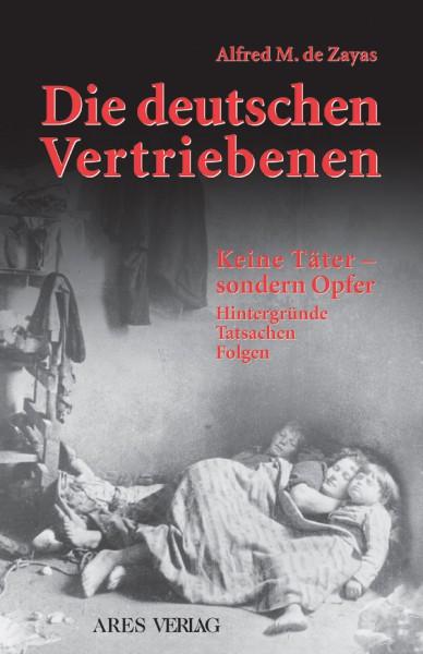 Die deutschen Vertriebenen. Keine Täter sondern Opfer