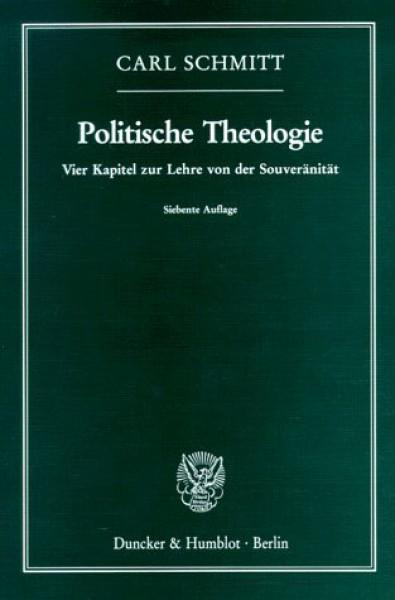 Politische Theologie. Vier Kapitel zur Lehre von der Souveränität