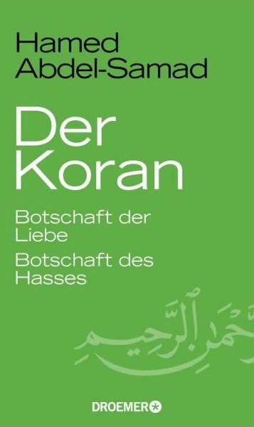 Der Koran. Botschaft der Liebe. Botschaft des Hasses