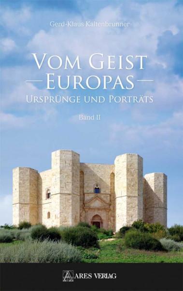 Vom Geist Europas – Ursprünge und Porträts Band II