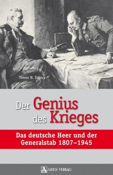 Der Genius des Krieges. Das deutsche Heer und der Generalstab 1807-1945