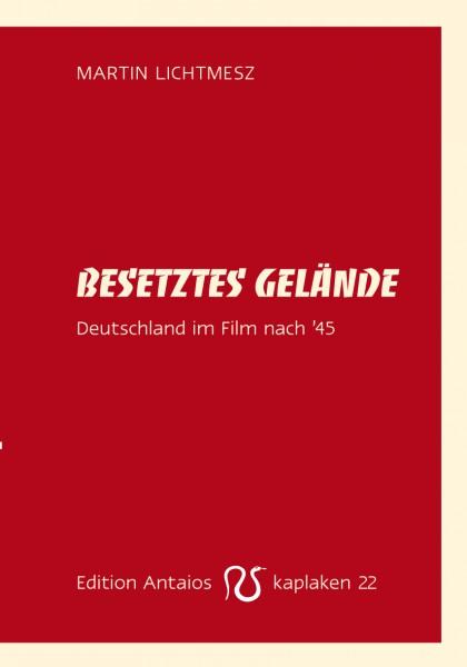 Besetztes Gelände. Deutschland im Film nach '45
