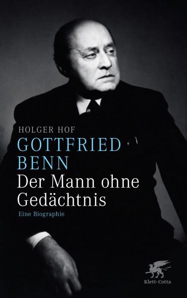 Gottfried Benn – Der Mann ohne Gedächtnis