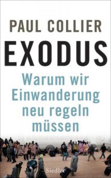 Exodus. Warum wir Einwanderung neu regeln müssen