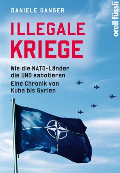 Illegale Kriege Wie die NATO-Länder die UNO sabotieren. Eine Chronik von Kuba bis Syrien