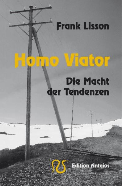 Homo Viator. Die Macht der Tendenzen