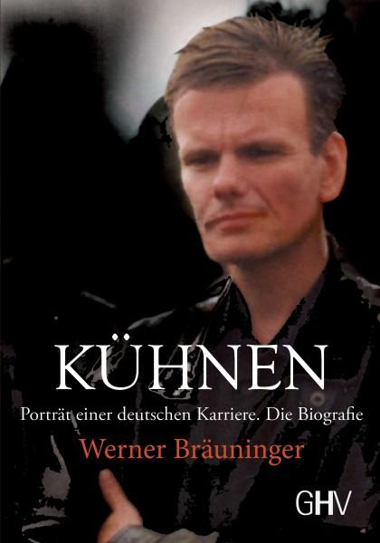 Kühnen: Porträt einer deutschen Karriere