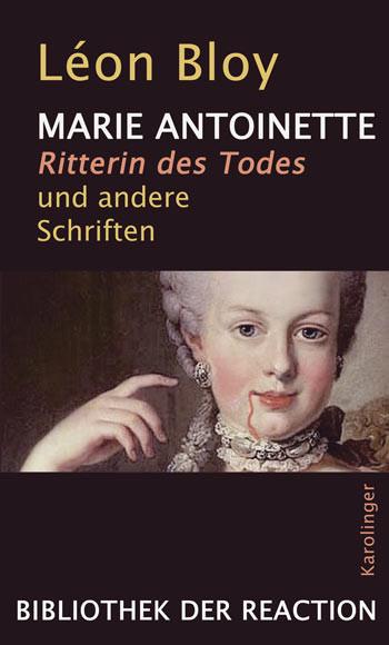 Marie Antoinette. Ritterin des Todes und andere Schriften