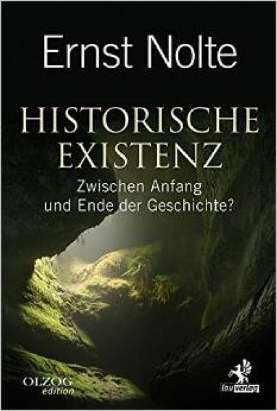 Historische Existenz: Zwischen Anfang und Ende der Geschichte?