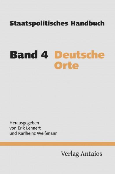 Staatspolitisches Handbuch, Band 4: Deutsche Orte