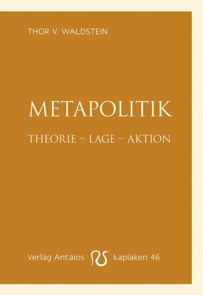 Metapolitik. Theorie – Lage – Aktion