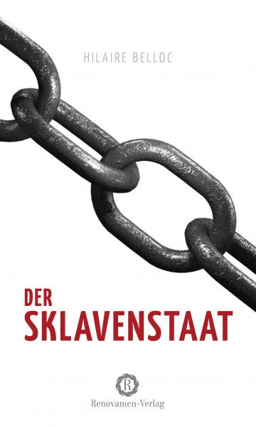 Der Sklavenstaat. Vom Verlust von Eigentum und Freiheit