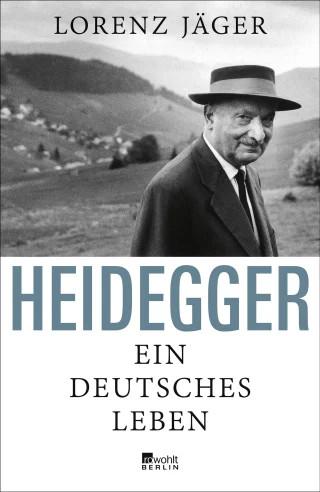 Heidegger. Ein deutsches Leben