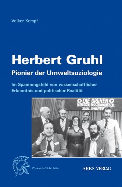 Herbert Gruhl. Pionier der Umweltsoziologie
