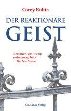 Der reaktionäre Geist: Von den Anfängen bis Donald Trump