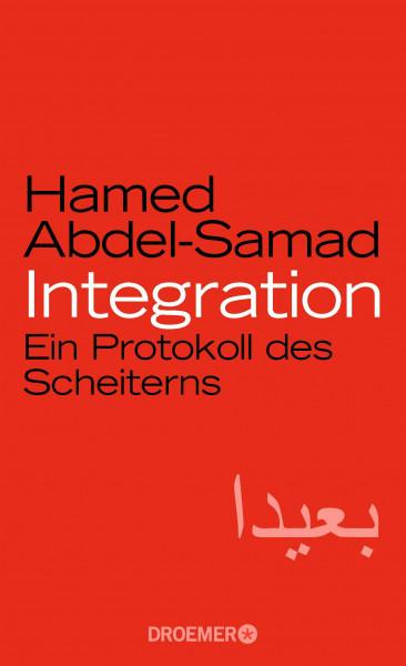 Integration. Ein Protokoll des Scheiterns