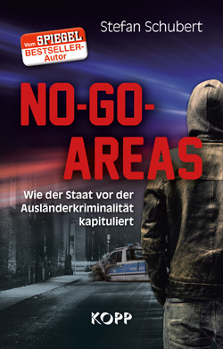 No-Go-Areas. Wie der Staat vor Ausländerkriminalität kapituliert