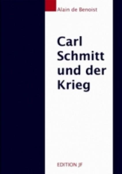 Carl Schmitt und der Krieg