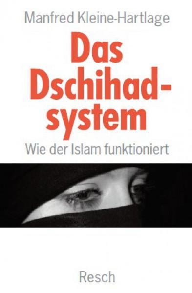 Das Dschihadsystem. Wie der Islam funktioniert