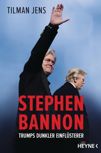 Stephen Bannon. Trumps dunkler Einflüsterer