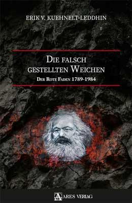 Die falsch gestellten Weichen – Der rote Faden 1798-1984