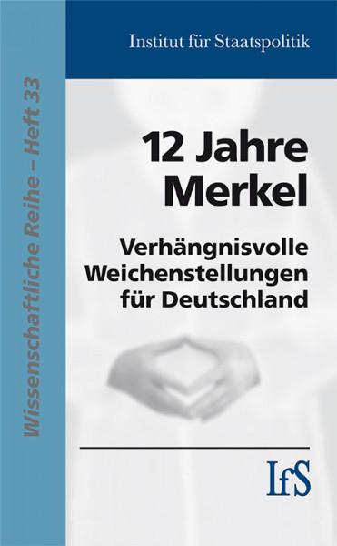12 Jahre Merkel. Verhängnisvolle Weichenstellungen für Deutschland