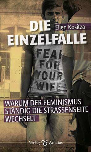 Die Einzelfalle – Warum der Feminismus ständig die Straßenseite wechselt