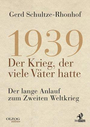 1939 – Der Krieg der viele Väter hatte