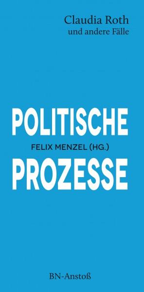 Politische Prozesse. Claudia Roth und andere Fälle
