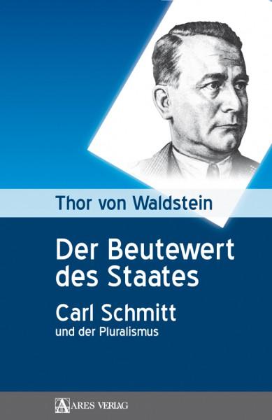 Der Beutewert des Staates. Carl Schmitt und der Pluralismus