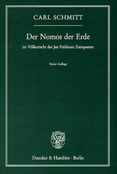 Der Nomos der Erde - im Völkerrecht des Jus Publicum Europaeum